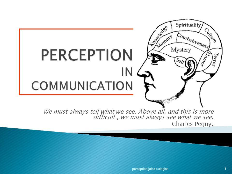 perception-joice c siagian42 Prinsip – prinsip Persepsi Sosial  2 Persepsi bersifat selektif  Manusia diberi beragam rangsangan indrawi dan kita harus menafsirkan setiap rangsangan tersebut.