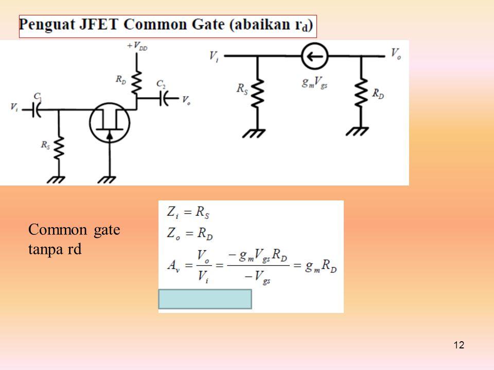 12 Common gate tanpa rd