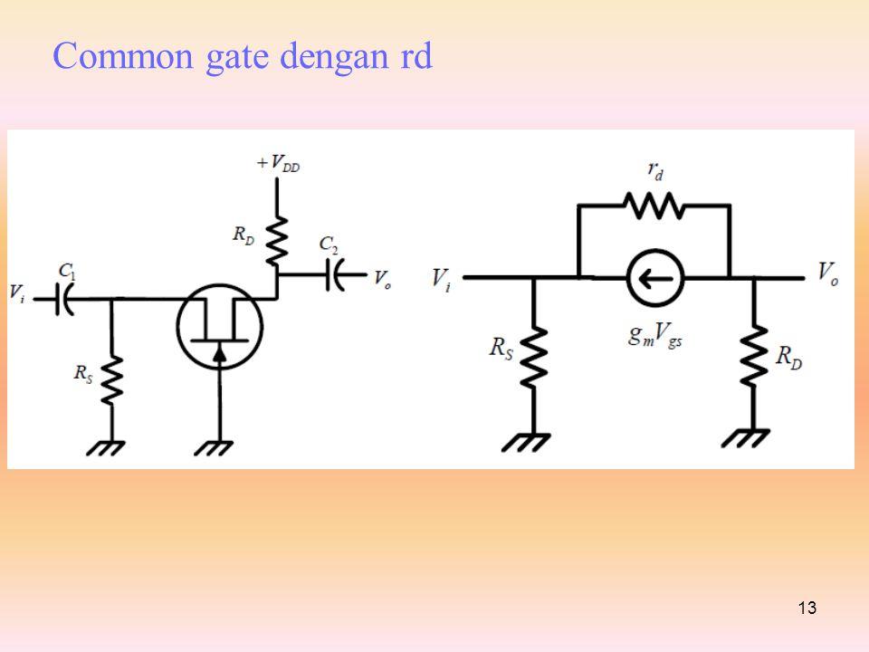 13 Common gate dengan rd