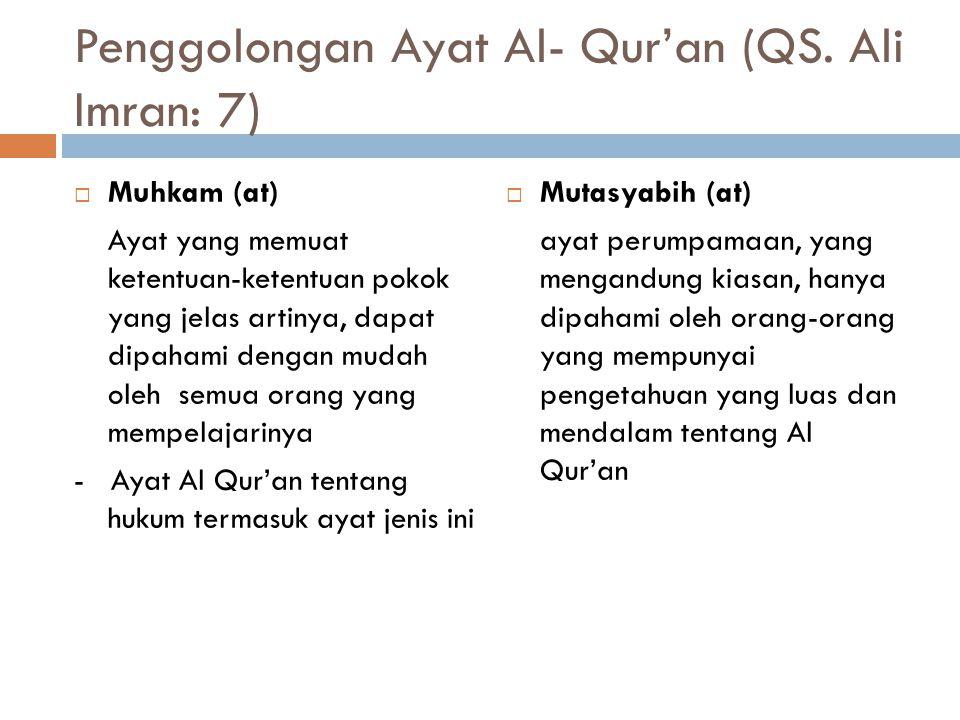 Sifat-Sifat Hukum Dalam Al Qur'an  Ta'abudy (diikuti apa adanya) Harus Diikuti seperti apa adanya, sifatnya tetap Ayat-ayat tentang Ibadah, perkawina