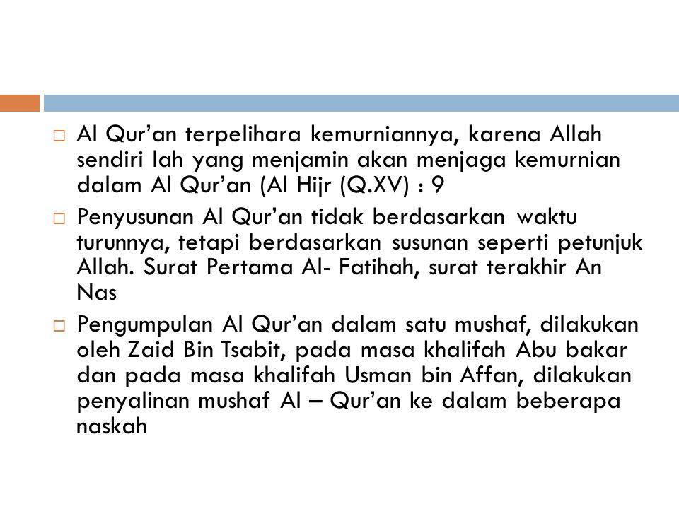 Perbedaan Ayat Al-Qur'an yang diturunkan di Mekah dan Madinah Makkiyah 1. Surat dan ayatnya pendek-pendek 2. Gaya bahasa nya singkat dan padat 3. Pada