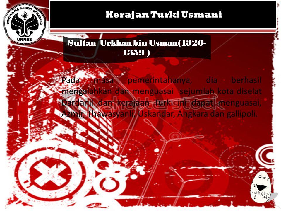 KERAJAAN MUGHAL KEGEMILANGAN SEJARAH ISLAM DI INDIA KERAJAAN MUGHAL KEGEMILANGAN SEJARAH ISLAM DI INDIA Sultan Urkhan bin Usman(1326- 1359 ) Kerajan T