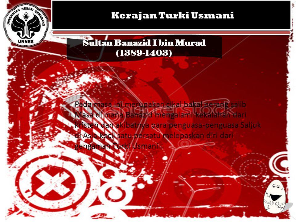 KERAJAAN MUGHAL KEGEMILANGAN SEJARAH ISLAM DI INDIA KERAJAAN MUGHAL KEGEMILANGAN SEJARAH ISLAM DI INDIA Sultan Banazid I bin Murad (1389-1403) Kerajan