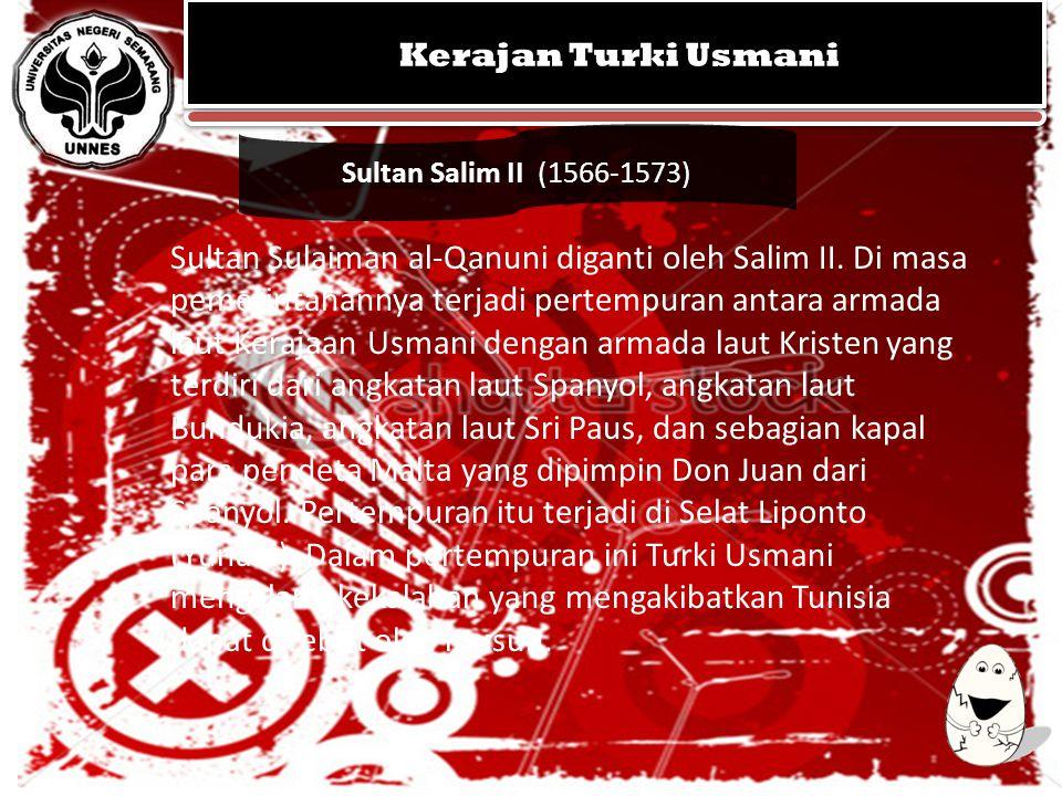 KERAJAAN MUGHAL KEGEMILANGAN SEJARAH ISLAM DI INDIA KERAJAAN MUGHAL KEGEMILANGAN SEJARAH ISLAM DI INDIA Sultan Salim II (1566-1573) Kerajan Turki Usma