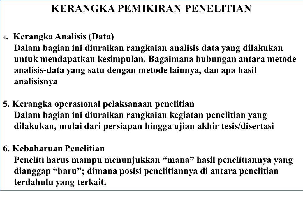 KERANGKA PEMIKIRAN PENELITIAN 4. Kerangka Analisis (Data) Dalam bagian ini diuraikan rangkaian analisis data yang dilakukan untuk mendapatkan kesimpul