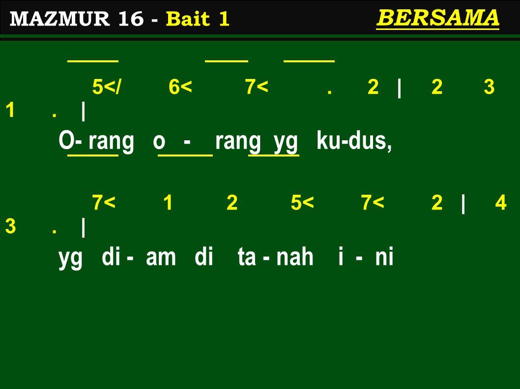 3 4 3 7< 1 2 | 2 3 1.| me- re - ka - lah o-rang mu - li - a 2 1 7< 6< | 6< 7<.