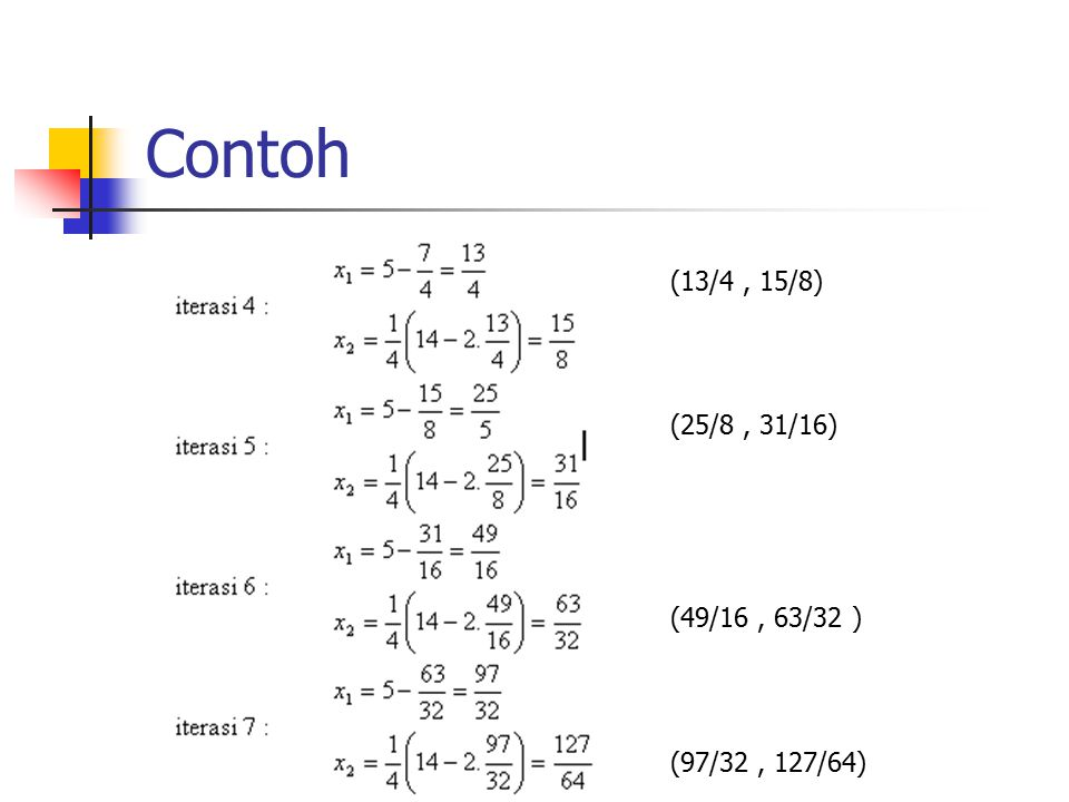 Contoh (13/4, 15/8) (25/8, 31/16) (49/16, 63/32 ) (97/32, 127/64)
