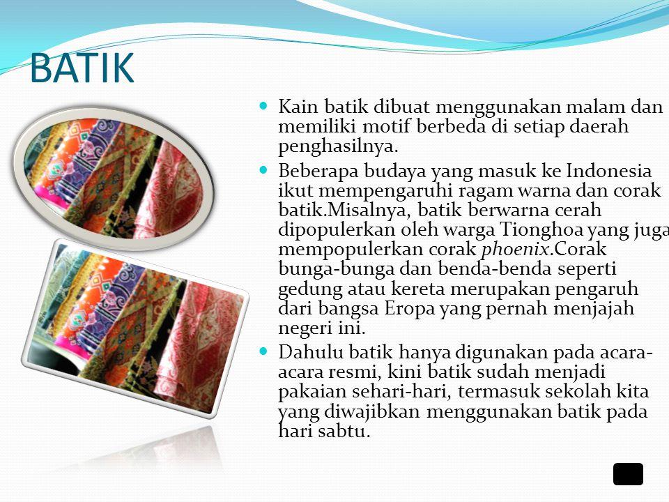 KAIN GRINGSING  Kain gringsing mirip dengan tenun ikat Lombok. Pasalnya, kain gringsing memang berasal dari 'tetangga dekat' Lombok, yaitu Bali, tepa