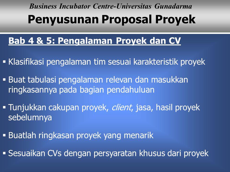 Penyusunan Proposal Proyek Business Incubator Centre-Universitas Gunadarma Bab 4 & 5: Pengalaman Proyek dan CV  Klasifikasi pengalaman tim sesuai kar