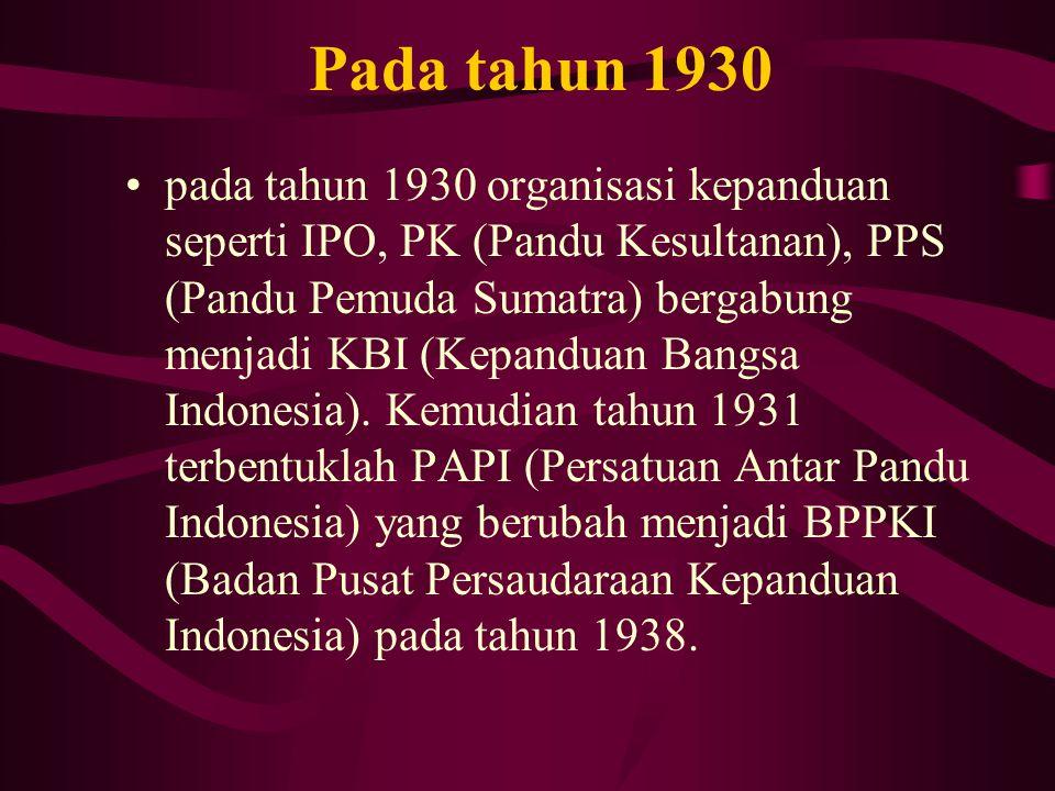 Pada tahun 1930 pada tahun 1930 organisasi kepanduan seperti IPO, PK (Pandu Kesultanan), PPS (Pandu Pemuda Sumatra) bergabung menjadi KBI (Kepanduan B