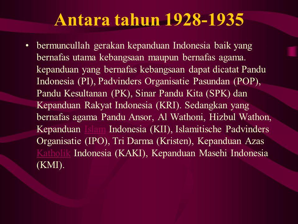 Antara tahun 1928-1935 bermuncullah gerakan kepanduan Indonesia baik yang bernafas utama kebangsaan maupun bernafas agama. kepanduan yang bernafas keb