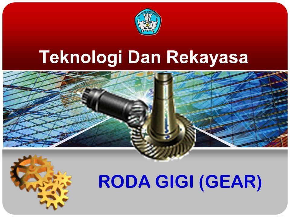 Teknologi Dan Rekayasa RODA GIGI (GEAR)