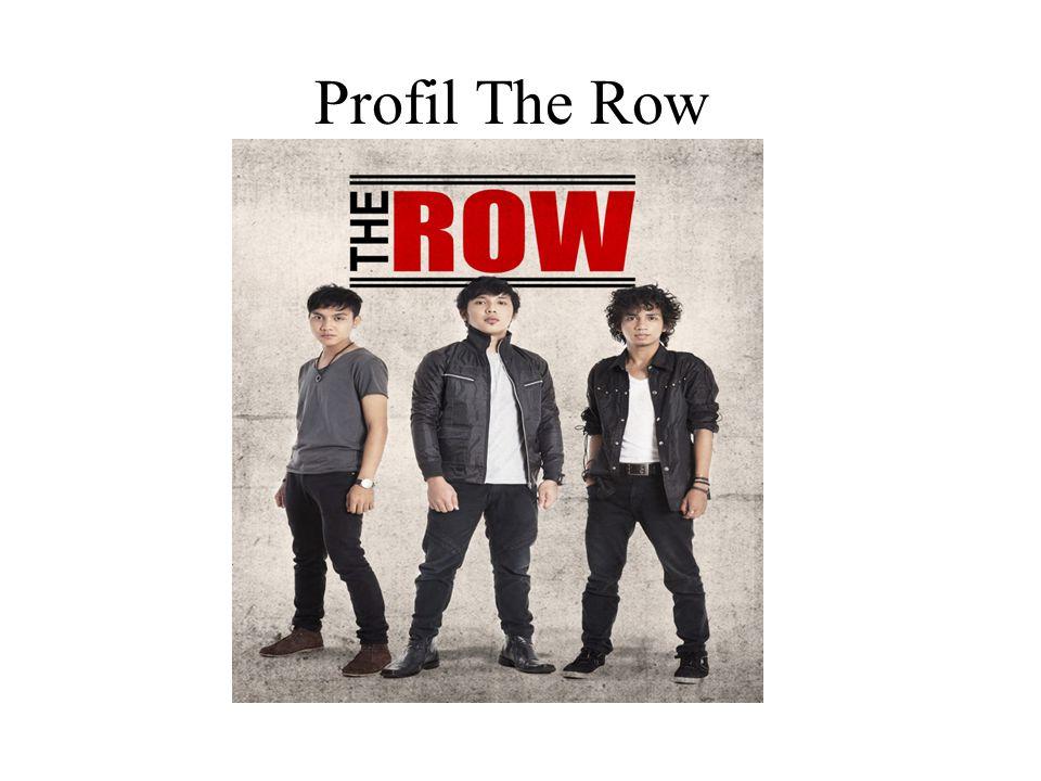 Tentang The Row 1 Menilik keberhasilan beberapa musisi asal kota Kendari, barangkali inilah salah satu alasan THE ROW mencoba peruntungannya di jagat Industri Musik Tanah Air.