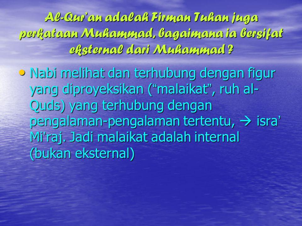 Al-Qur'an adalah Firman Tuhan juga perkataan Muhammad, bagaimana ia bersifat eksternal dari Muhammad .