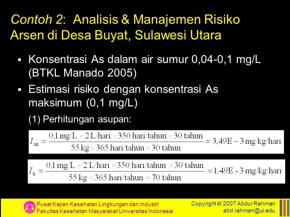 Pusat Kajian Kesehatan Lingkungan dan Industri Fakultas Kesehatan Masyarakat Universitas Indonesia Copyright  2007 Abdur Rahman abd.rahman@ui.edu Con