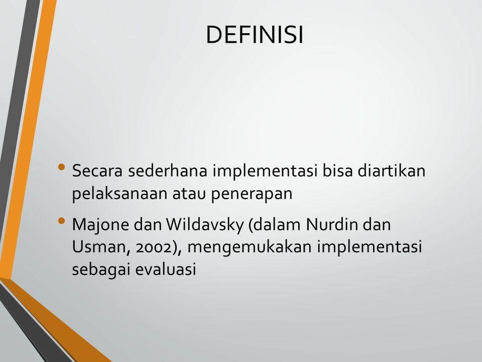 Browne dan Wildavsky (dalam Nurdin dan Usman, 2004:70) mengemukakan implementasi sebagai perluasan aktivitas yang saling menyesuaikan Mclaughin (dalam Nurdin dan Usman, 2004) mengemukakan implementasi sebagai aktivitas yang saling menyesuaikan.