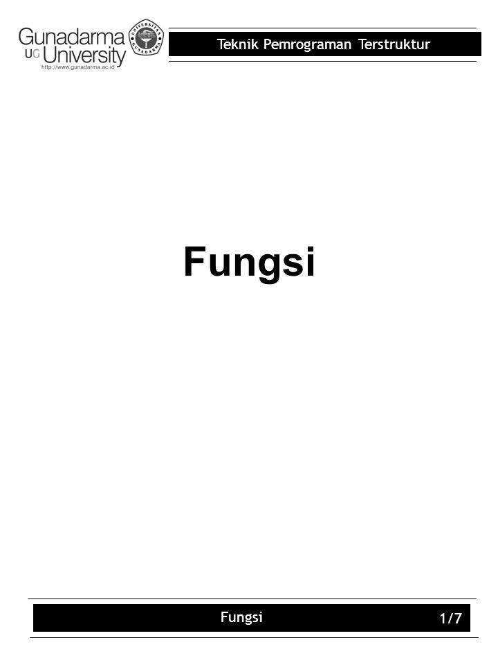 Teknik Pemrograman Terstruktur Fungsi 1/7 Fungsi