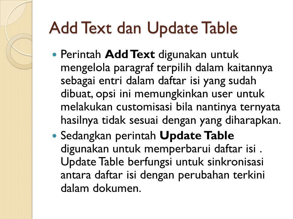 Add Text dan Update Table Perintah Add Text digunakan untuk mengelola paragraf terpilih dalam kaitannya sebagai entri dalam daftar isi yang sudah dibu