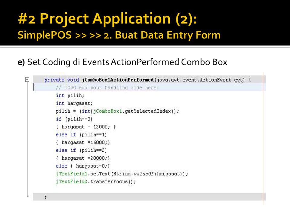 e) Set Coding di Events ActionPerformed Combo Box