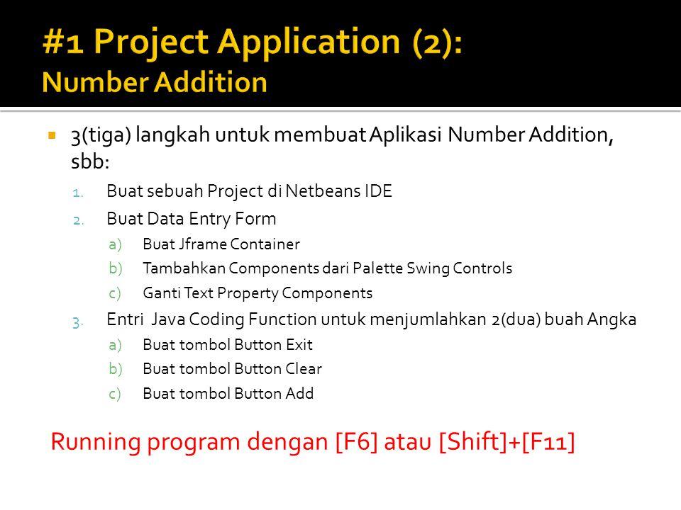  3(tiga) langkah untuk membuat Aplikasi Number Addition, sbb: 1.