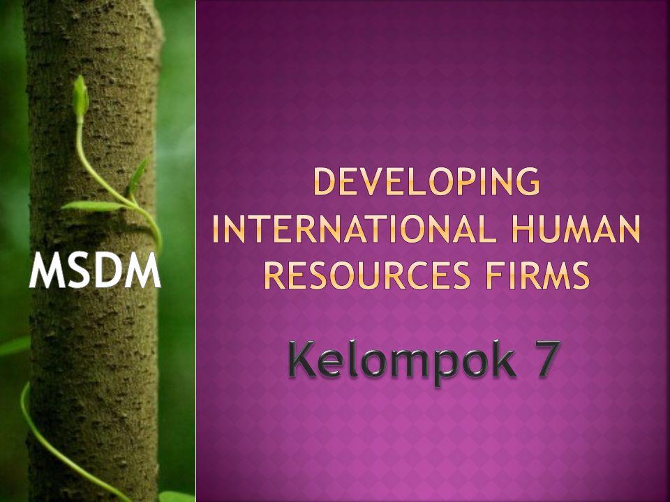  Tantangan utama yang dihadapi sebuah perusahaan sumber daya manusia internasional adalah pengelolaan sumber daya manusia secara global.