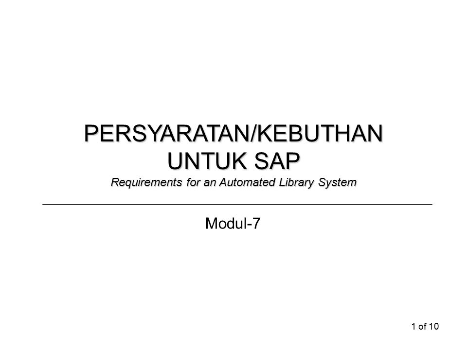 1 of 10 PERSYARATAN/KEBUTHAN UNTUK SAP Requirements for an Automated Library System Modul-7