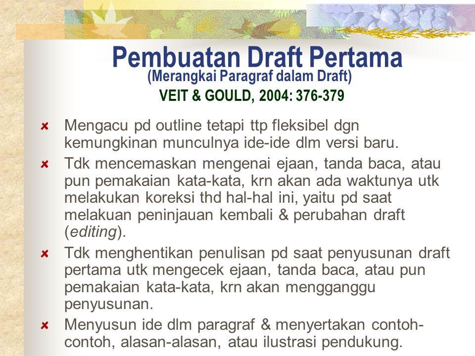 Pembuatan Draft Pertama Mengacu pd outline tetapi ttp fleksibel dgn kemungkinan munculnya ide-ide dlm versi baru.