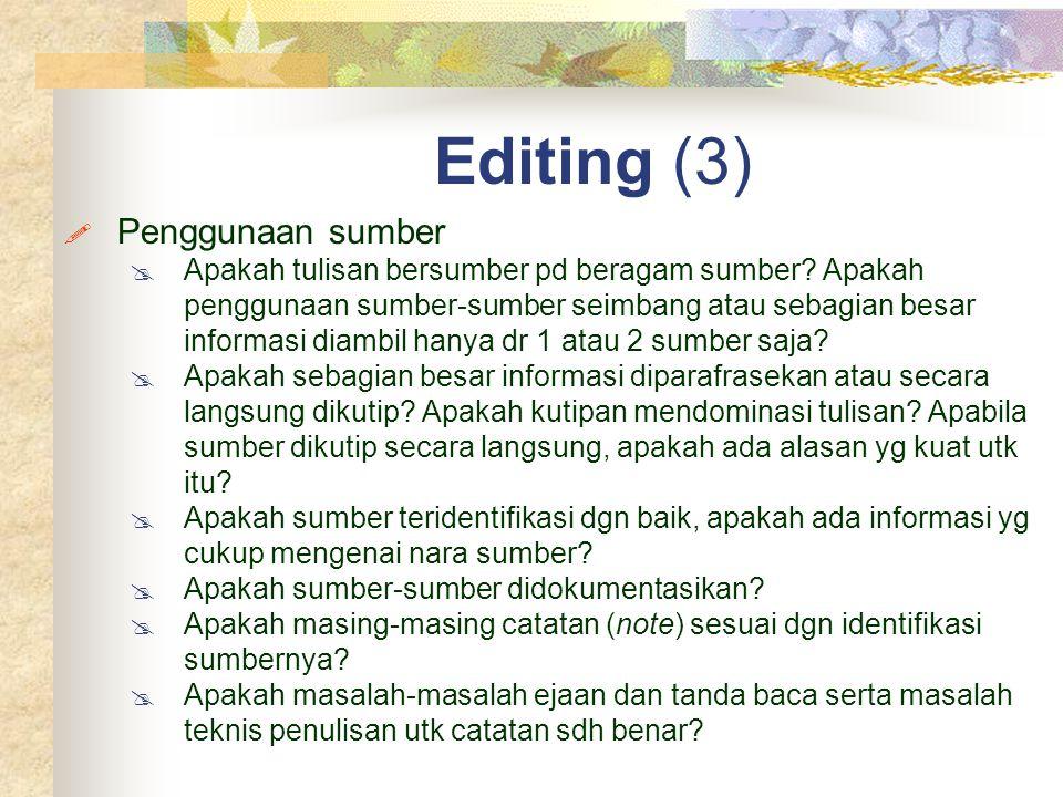  Penggunaan sumber  Apakah tulisan bersumber pd beragam sumber.