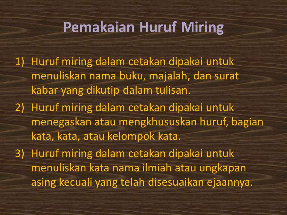 4.9 Tanda Petik ( … ) Tanda petik dipakai untuk: 1) mengapit petikan langsung yang berasal dari tulisan lain Pasal 36 UUD 1945 berbunyi, Bahasa negara ialah bahasa Indonesia .