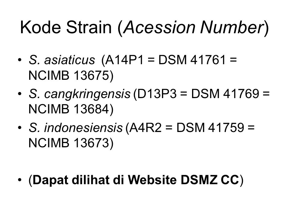 Kode Strain (Acession Number) S.asiaticus (A14P1 = DSM 41761 = NCIMB 13675) S.