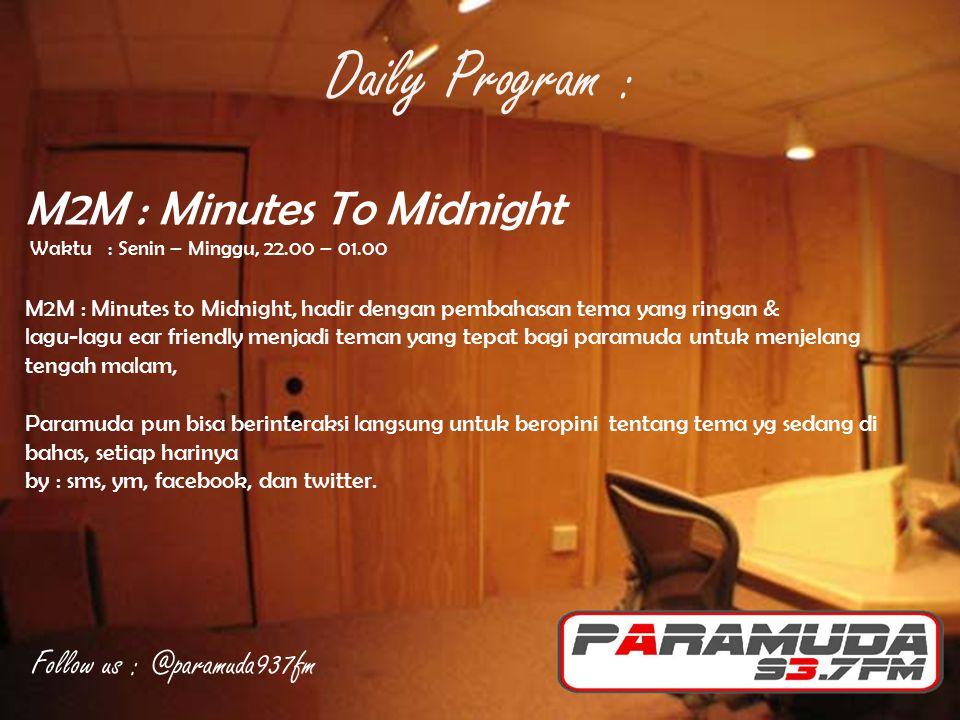 M2M : Minutes To Midnight Waktu : Senin – Minggu, 22.00 – 01.00 M2M : Minutes to Midnight, hadir dengan pembahasan tema yang ringan & lagu-lagu ear fr