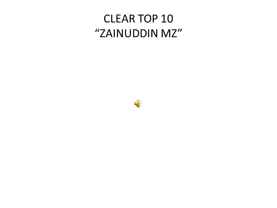 "CLEAR TOP 10 ""ZAINUDDIN MZ"""