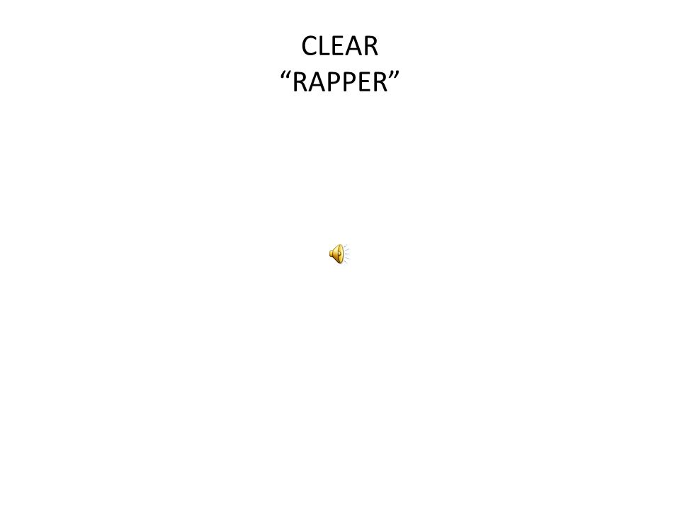 "CLEAR ""RAPPER"""