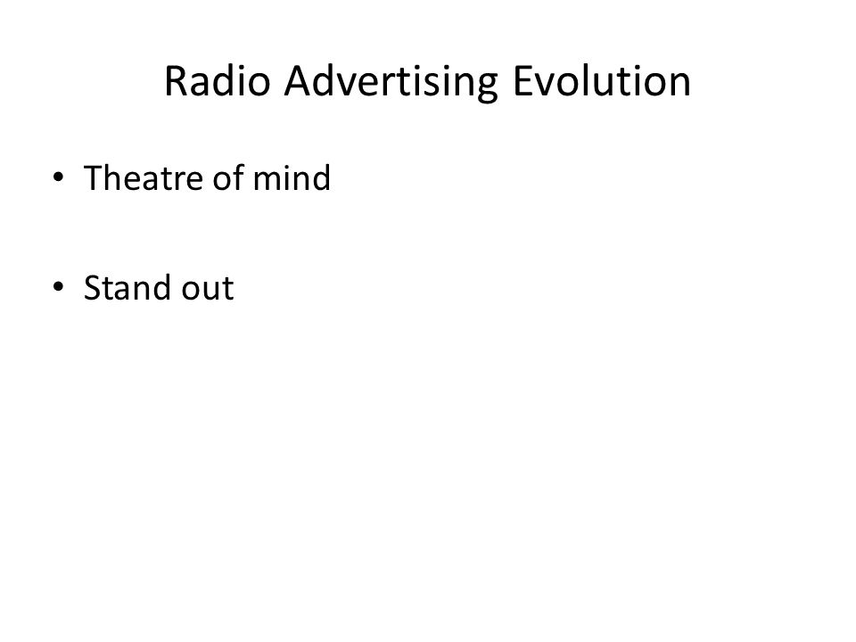 Radio Advertising Evolution Theatre of mind Stand out