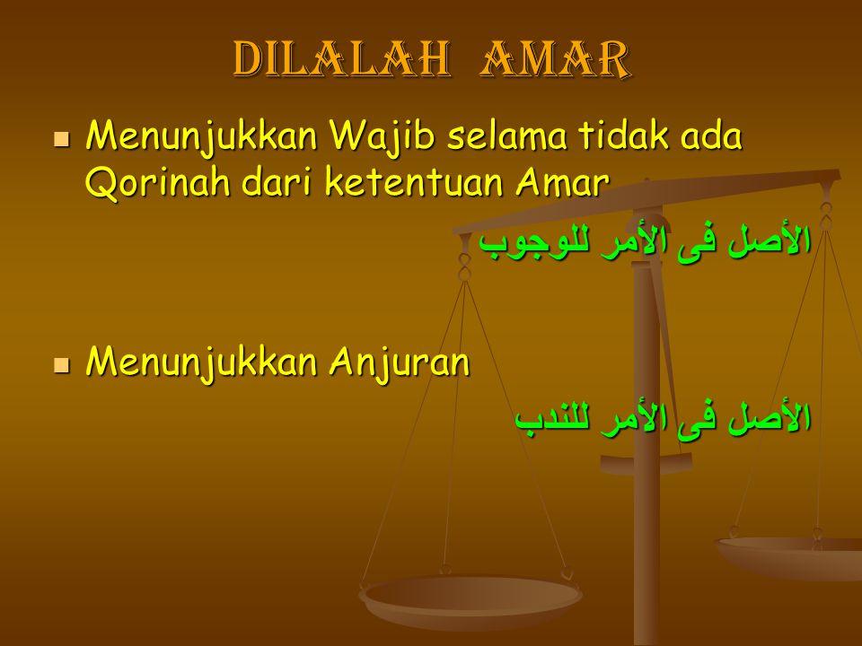 Dilalah amar Menunjukkan Wajib selama tidak ada Qorinah dari ketentuan Amar Menunjukkan Wajib selama tidak ada Qorinah dari ketentuan Amar الأصل فى ال