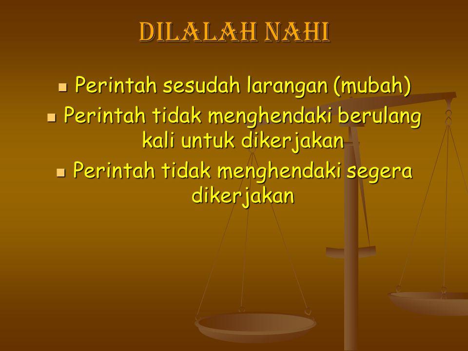 Dilalah nahi Perintah sesudah larangan (mubah) Perintah sesudah larangan (mubah) Perintah tidak menghendaki berulang kali untuk dikerjakan Perintah ti