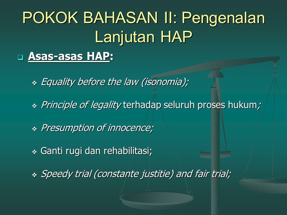 (Lanjutan)  Penasihat Hukum;  Pejabat eksekutor (pelaksana) putusan pengadilan (menjalankan UU pelaksanakan pidana/penitentiaire recht):  Jaksa, Pe