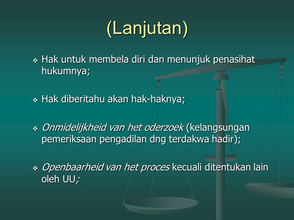 POKOK BAHASAN II: Pengenalan Lanjutan HAP  Asas-asas HAP:  Equality before the law (isonomia);  Principle of legality terhadap seluruh proses hukum