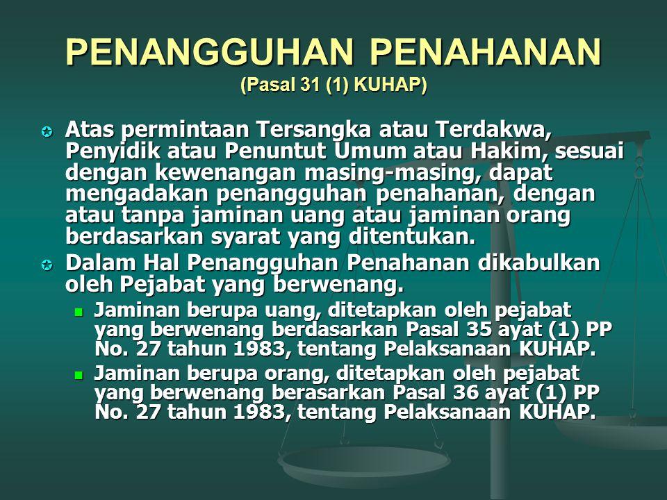 BATAS WAKTU PENAHANAN INSTANSI Awal Perpanjang Total Pasal 29 INSTANSI Awal Perpanjang Total Pasal 29 (hari) (hari/oleh) (hari) tambahan (hari) (hari/