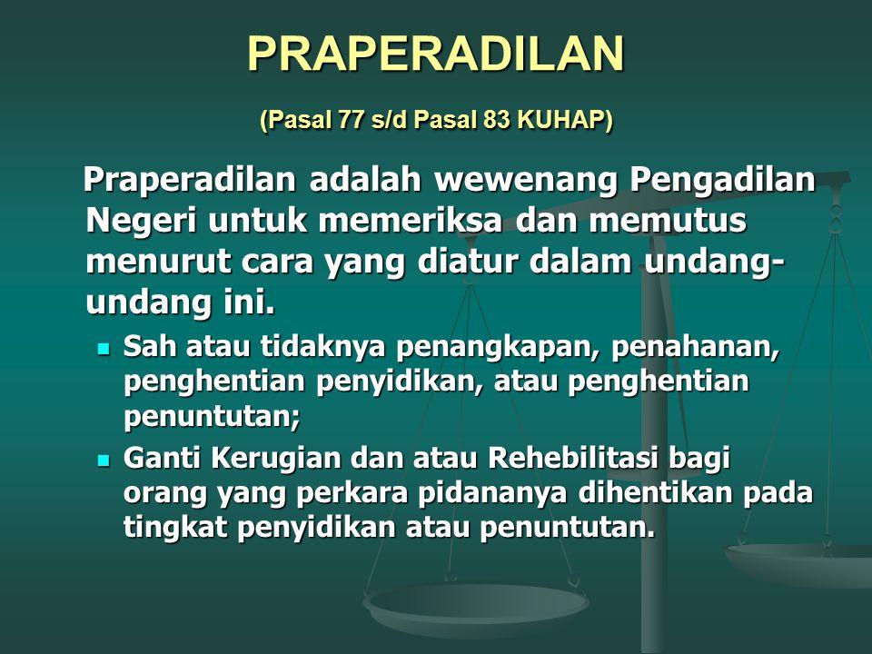 Penyidikan—Pemeriksaan Tersangka Kedudukan PH diatur secara sederhana dalam pasal 115 KUHAP; Kedudukan PH diatur secara sederhana dalam pasal 115 KUHA
