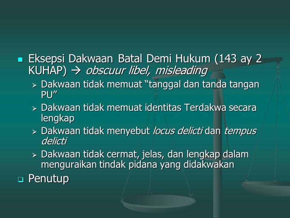 Eksepsi Surat Dakwaan Tidak Dapat Diterima Eksepsi Surat Dakwaan Tidak Dapat Diterima  Exceptio subjudice (tindak pidana yang didakwakan sedang terga
