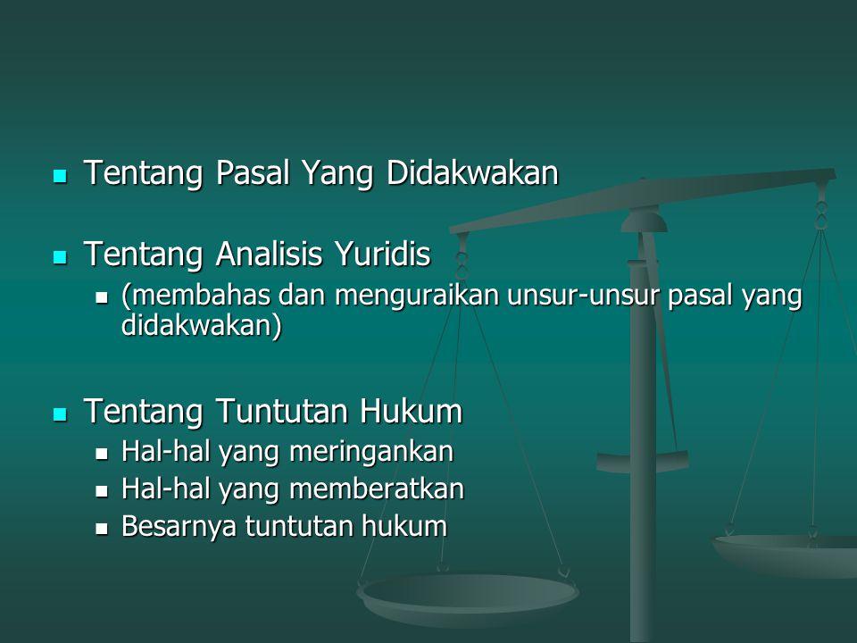 Tentang Surat Tuntutan Tentang Surat Dakwaan Tentang Surat Dakwaan Tentang Pemeriksaan Saksi-saksi/Tentang Fakta Di Persidangan Tentang Pemeriksaan Sa