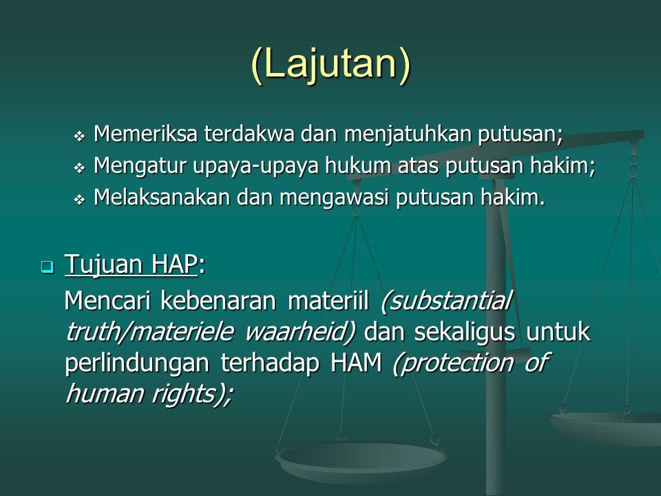 (Lajutan)  Memeriksa terdakwa dan menjatuhkan putusan;  Mengatur upaya-upaya hukum atas putusan hakim;  Melaksanakan dan mengawasi putusan hakim.