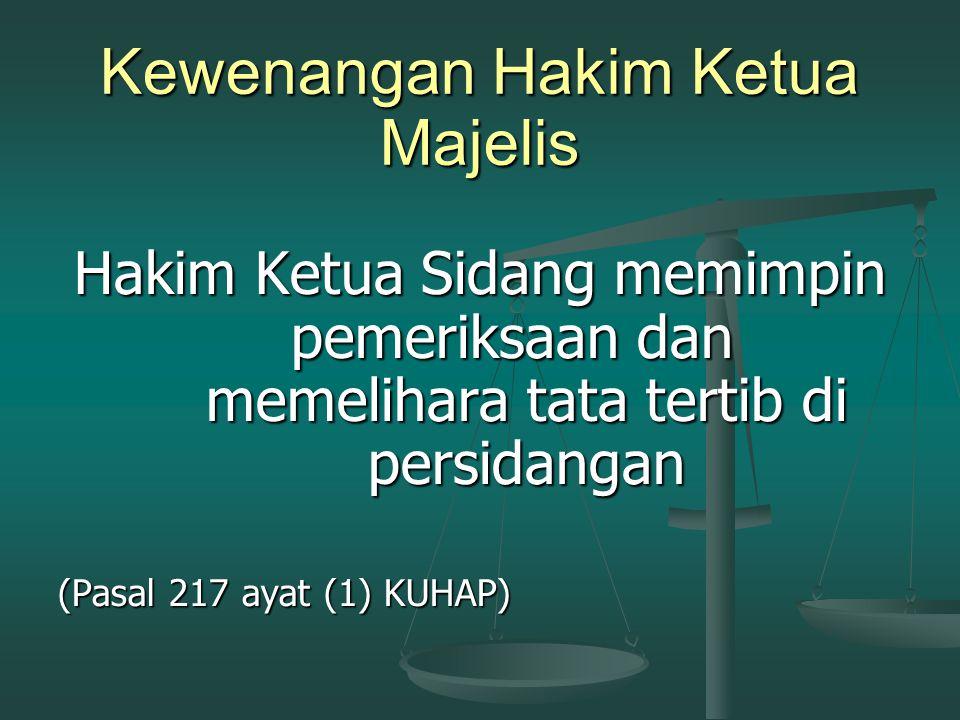 PROSES PEMBELAAN (FAIR TRIAL)   Menerima Bantuan Hukum sejak ditangkap dan ditahan (Pasal 69 KUHAP)   Mengajukan Praperadilan (Ps 77 KUHAP)   Me