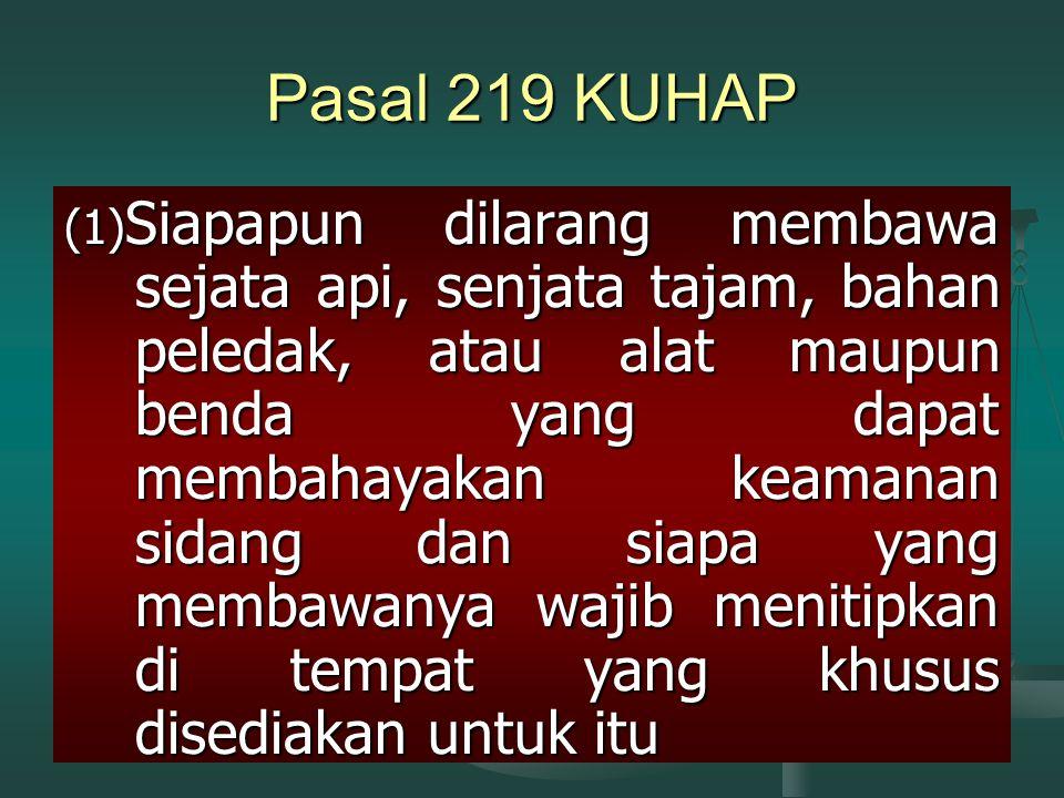 Kewenangan Hakim Ketua Majelis Hakim Ketua Sidang memimpin pemeriksaan dan memelihara tata tertib di persidangan (Pasal 217 ayat (1) KUHAP)