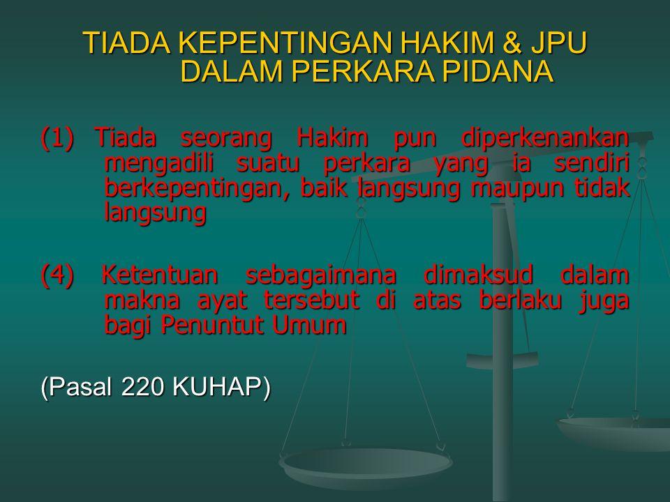 Pasal 219 KUHAP (1) Siapapun dilarang membawa sejata api, senjata tajam, bahan peledak, atau alat maupun benda yang dapat membahayakan keamanan sidang