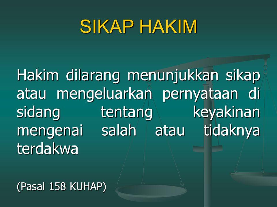 TIADA KEPENTINGAN HAKIM & JPU DALAM PERKARA PIDANA (1) Tiada seorang Hakim pun diperkenankan mengadili suatu perkara yang ia sendiri berkepentingan, b