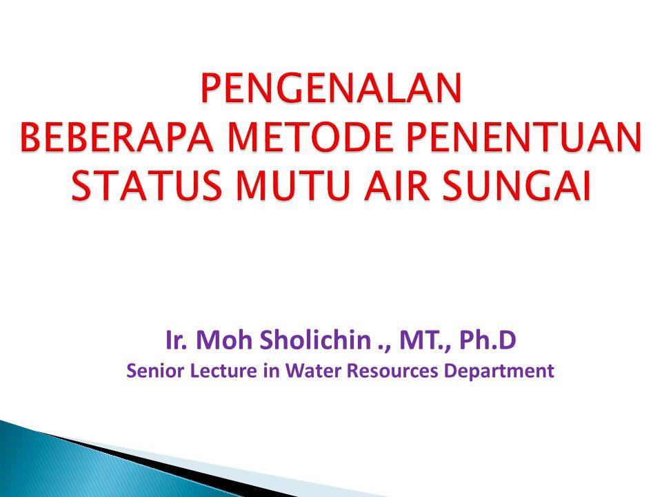 Nemerow & Sumitomo Pollution Index.IP = Σ wj Ij Variabel yang digunakan: 1.DO8.