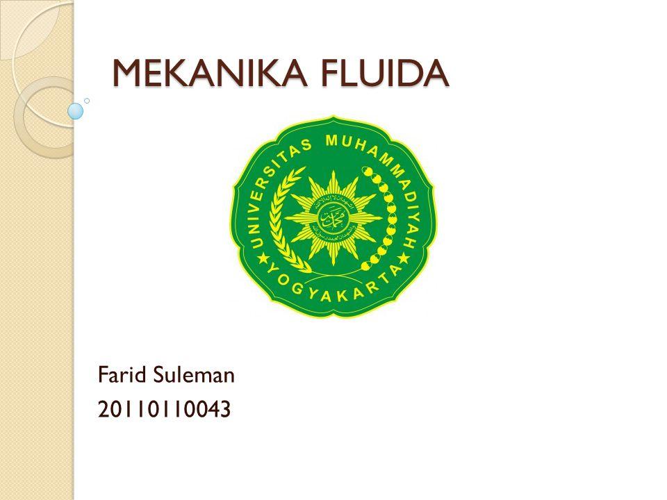 MEKANIKA FLUIDA Farid Suleman 20110110043