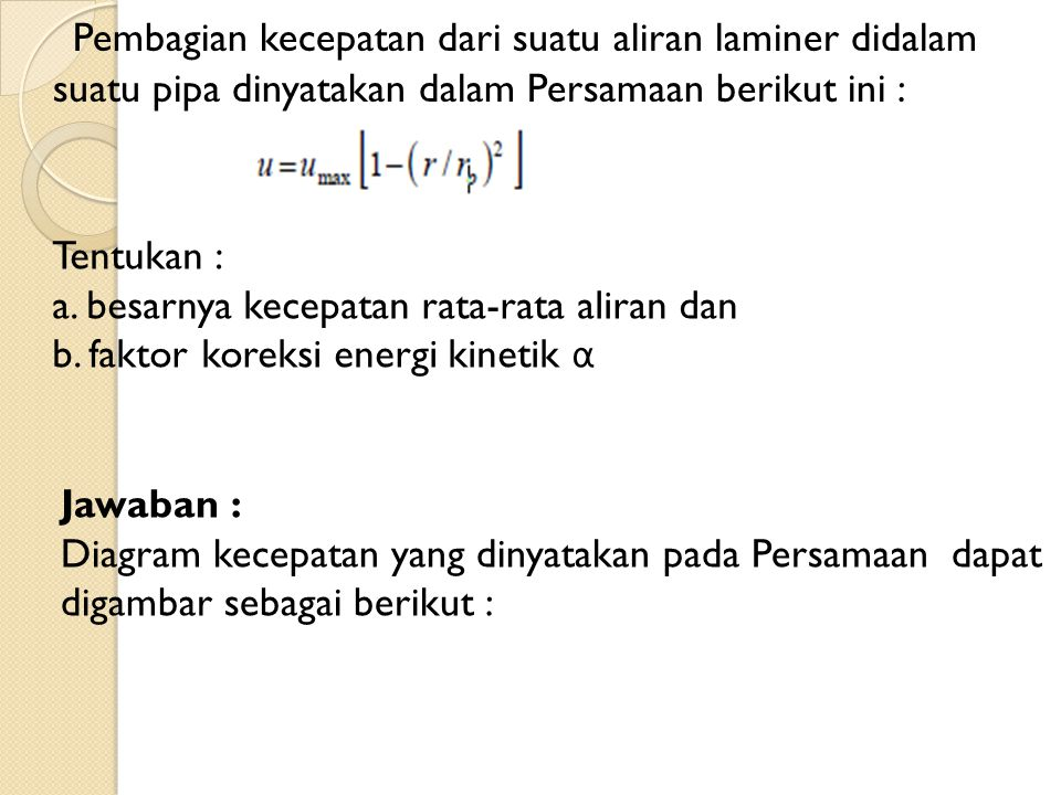 a) Hukum kontinuitas :